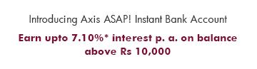 Axis Bank Zero balance Savings Account,Axis Bank Zero balance Savings Account, axis asap account, axis Bank asap account, instant bank account opening online